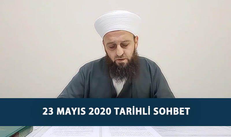 23 Mayıs 2020 Tarihli Sohbet