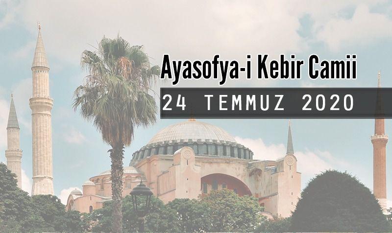 Ayasofya-i Kebir Camii (24 Temmuz 2020)